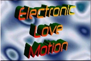 Electronic Love Motion (click here)